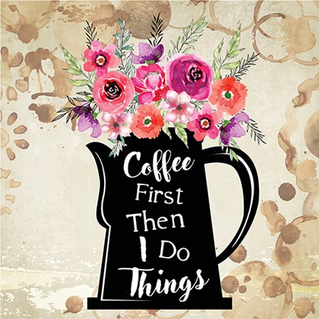 Coffee First by ND Art & Design art print